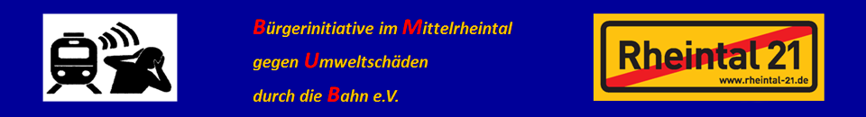 Bürgerinitiative im Mittelrheintal gegen Umweltschäden durch die Bahn e.V.