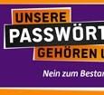 Geplantes Regierungsvorhaben hebelt Demokratie aus. Unsere Passwörter gehören uns nicht mehr. Passwörter werden zur Ermittlungsmasse bei einfachsten Ordnungswidrigkeiten. Der Staat möchte seine Bürger zu voreilendem Gehorsam erziehen. Worum geht es […]