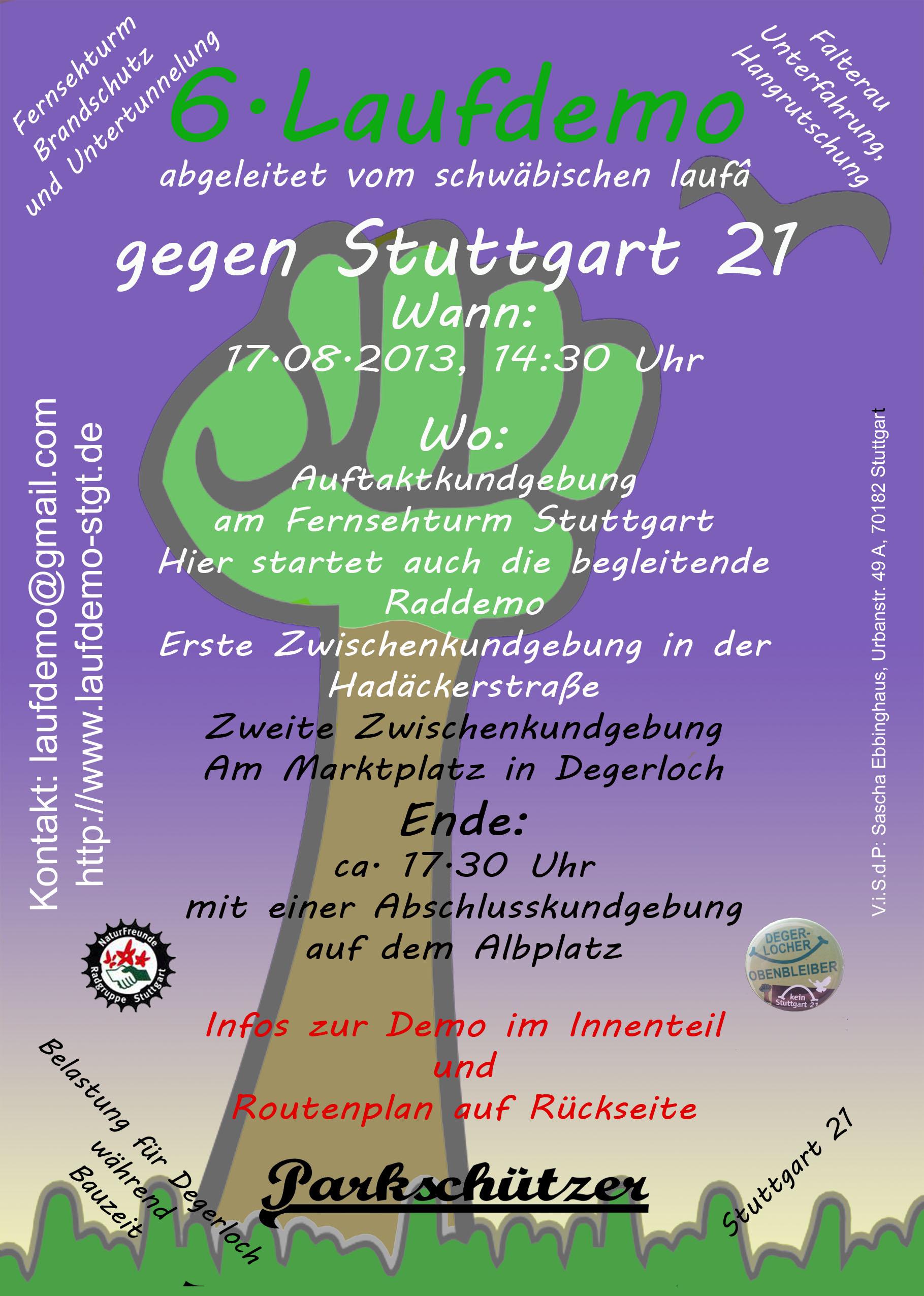 Liebe Freundinnen und Freunde der Laufdemo!  Wir laden euch alle alle ein zur 6. Laufdemo in Stuttgart Degerloch am 17. August 2013.