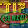 TTIP – So nicht! Bei den aktuell debattierten Freihandelsabkommen mit Kanada und den USA geht es um mehr als nur um Zölle oder technische Standards. Umwelt- und Verbraucherschutz, kommunale Dienstleistungen […]